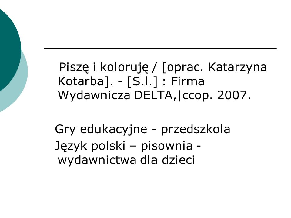 Piszę i koloruję / [oprac. Katarzyna Kotarba]. - [S. l